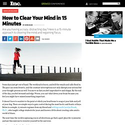 How to Clear Your Mind in 15 Minutes
