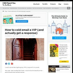 How to cold email a VIP and get a response