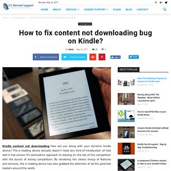 How to fix content not downloading bug on Kindle?