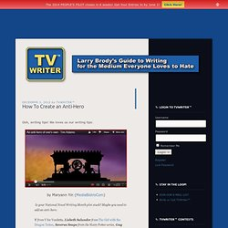 » How To Create an Anti-Hero TVWriter.Com
