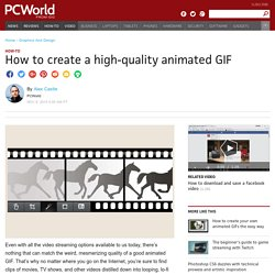 How to create a high-quality GIF