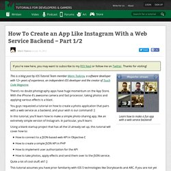 How To Create an App Like Instagram With a Web Service Backend – Part 1/2