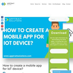 How to create a mobile app for IoT device?
