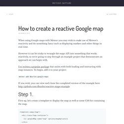 How to create a reactive Google map