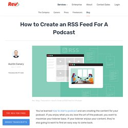 How to Create an RSS Feed For A Podcast - Rev