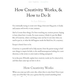 How Creativity Works, & How to Do It