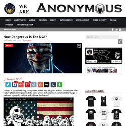 How Dangerous Is The USA? AnonHQ