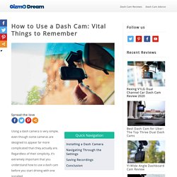 How to Use a Dash Cam: Vital Things to Remember