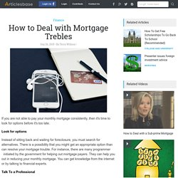 How to Deal with Mortgage Trebles