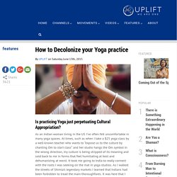 How to Decolonize your Yoga practice