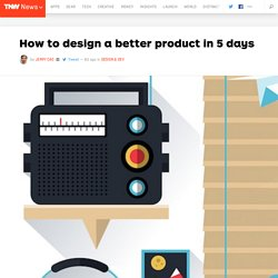 How to design a better product in 5 days