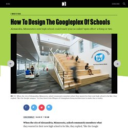 How To Design The Googleplex Of Schools