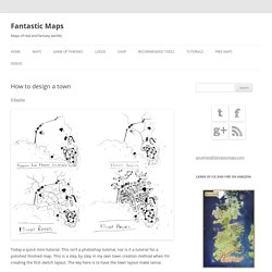 How to design a town - Fantastic Maps