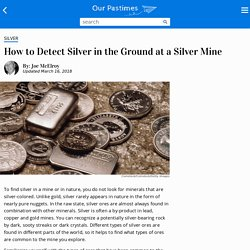 How to Detect Silver in the Ground at a Silver Mine