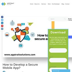 How to Develop a Secure Mobile App? Develop secure app.