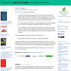 Marginal Revolution: How to disappear