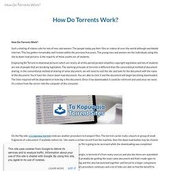 How Do Torrents Work?