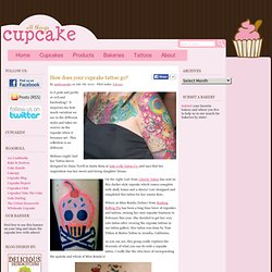How does your cupcake tattoo go?