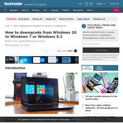 How to downgrade from Windows 10 to Windows 7 or Windows 8.1