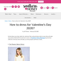 How to dress for Valentine's Day 2020?