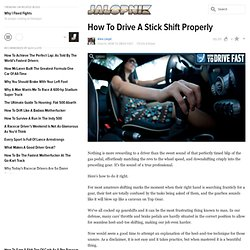 How To Drive A Stick Shift Properly