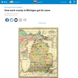 How each county in Michigan got its name