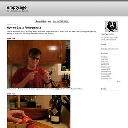 How to Eat a Pomegranate - emptyage