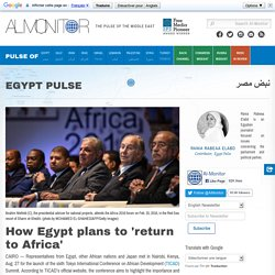 How Egypt plans to 'return to Africa'