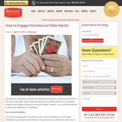 How to Engage a Senior who is Homebound