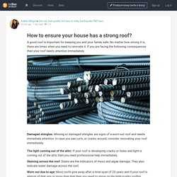 How to ensure your house has a strong roof?