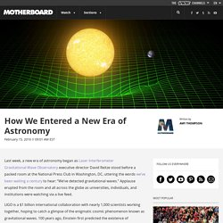 How We Entered a New Era of Astronomy