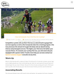 How to Evaluate Your VO2 Max for Cycling? -