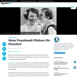 Confirmation bias - How Facebook Makes Us Dumber