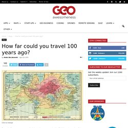 How far could you travel 100 years ago?