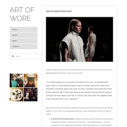 How Do Fashion Trends Start? — ART OF WORE
