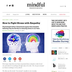 How to Fight Stress with Empathy