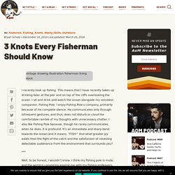 How to Tie Fishing Knots: 3 You Should Know