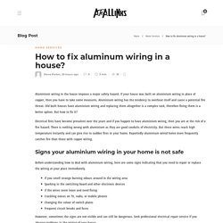 How to fix aluminum wiring in a house?