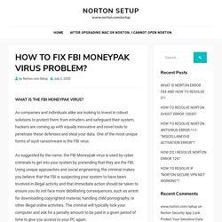HOW TO FIX FBI MONEYPAK VIRUS PROBLEM?