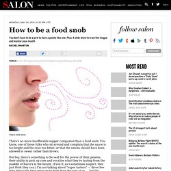 How to be a food snob - Food Advice