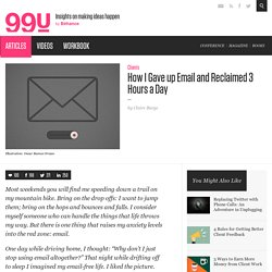 How I Gave up Email and Reclaimed 3 Hours a Day