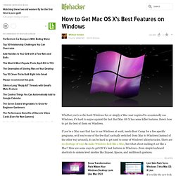How to Get Mac OS X's Best Features on Windows - Lifehacker