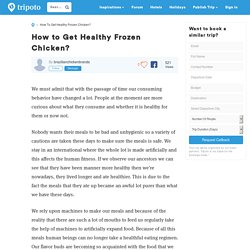How to Get Healthy FrozenChicken?