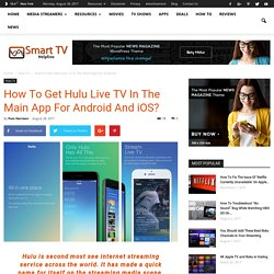 How To Get Hulu Live TV In The Main App For Android And iOS?
