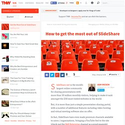 How to get the most out of SlideShare - TNW Lifehacks