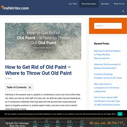 How to Get Rid of Old Paint - Where to Throw Out Old Paint