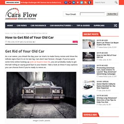 How to Get Rid of Your Old Car