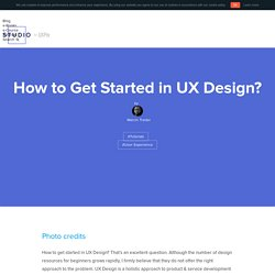 How to Get Started in UX Design?