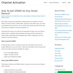 How To Get STARZ On Any Smart Device?