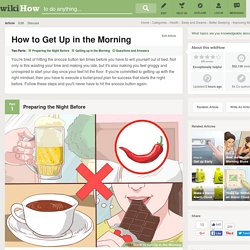 How to Get Up in the Morning: 10 Steps (with Pictures